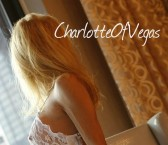 Las Vegas Escort CharlotteOfVegas Adult Entertainer, Adult Service Provider, Escort and Companion.